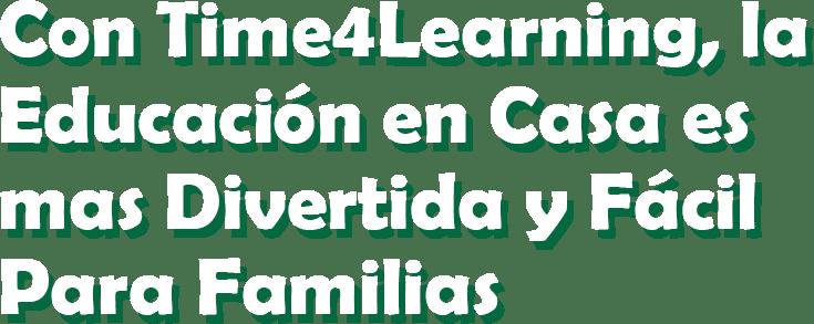 Con Time4Learning, la Educación en Casa es mas Divertida y Fácil Para Familias