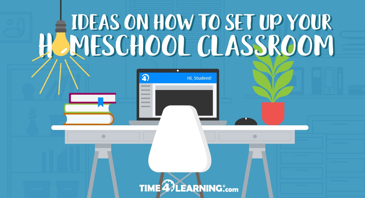 Ideas On How To Set Up Your Homeschool Learning Space Time4learning