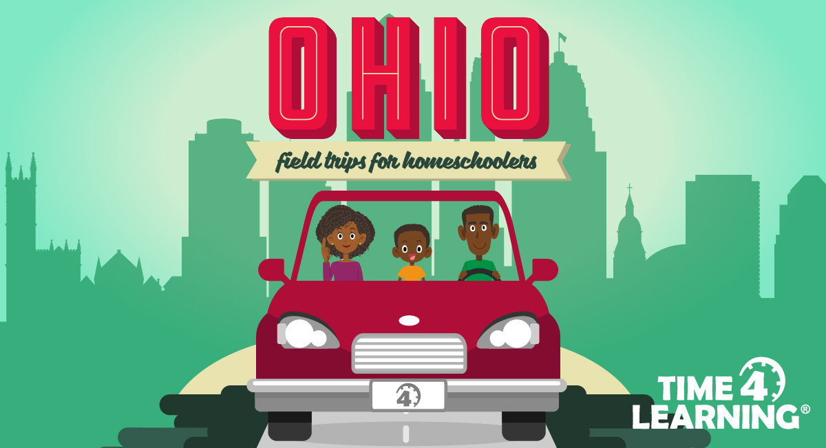 Ohio Field Trips for Homeschoolers | Time4Learning