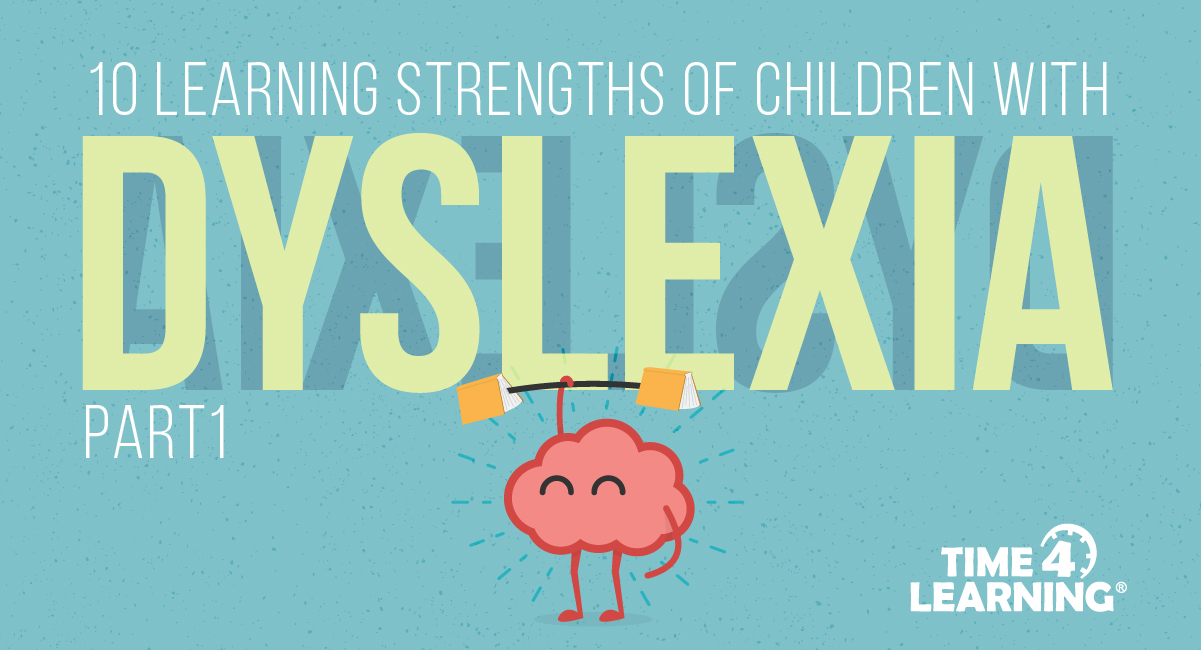 Strengths Of Dyslexic Mind >> 10 Learning Strengths Of Children With Dyslexia Part 1 Time4learning